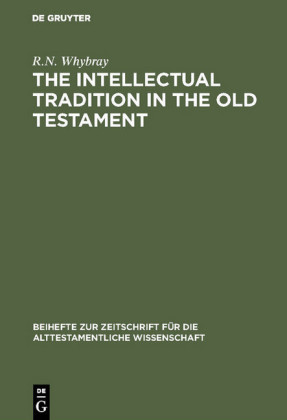 The Intellectual Tradition in the Old Testament
