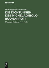 Die Dichtungen des Michelagniolo Buonarroti