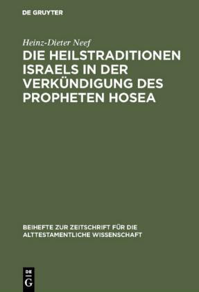 Die Heilstraditionen Israels in der Verkündigung des Propheten Hosea