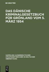 Das Dänische Kriminalgesetzbuch für Grönland vom 5. März 1954