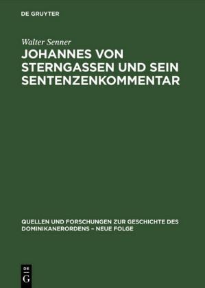 Johannes von Sterngassen und sein Sentenzenkommentar