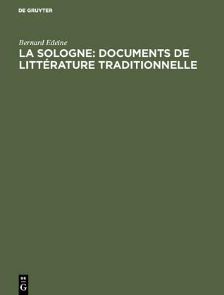 La Sologne: Documents de littérature traditionnelle
