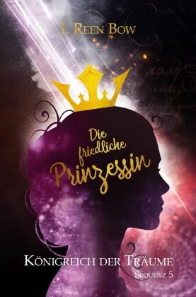 Königreich der Träume - Sequenz 5: Die friedliche Prinzessin