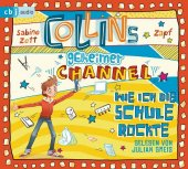 Collins geheimer Channel - Wie ich die Schule rockte, 2 Audio-CDs