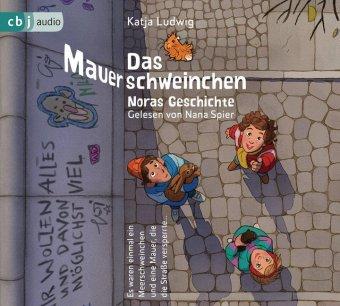 Das Mauerschweinchen - Noras Geschichte / Arons Geschichte, 2 Audio-CDs