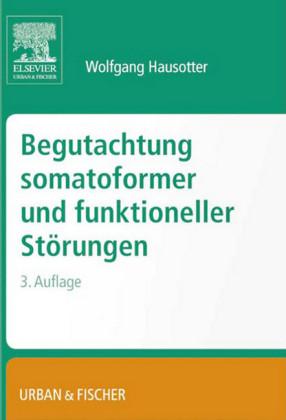 Begutachtung somatoformer und funktioneller Störungen