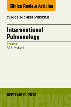 Interventional Pulmonology, An Issue of Clinics in Chest Medicine,