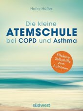 Die kleine Atemschule bei COPD und Asthma Cover