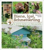 Biene, Igel, Schmetterling. So wird Ihr Garten zum Naturparadies. Cover