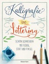 Kalligrafie und Lettering. Schön schreiben mit Feder, Stift und Pinsel. Cover