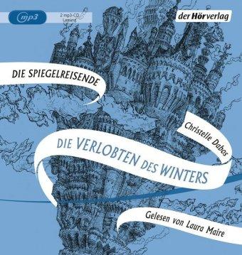 Die Spiegelreisende - Die Verlobten des Winters, 2 Audio-CD, MP3