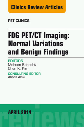 FDG PET/CT Imaging: Normal Variations and Benign Findings - Translation to PET/MRI, An Issue of PET Clinics,