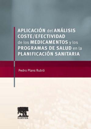 Aplicación del análisis coste-efectividad de los medicamentos y los programas de salud en la planificación sanitaria