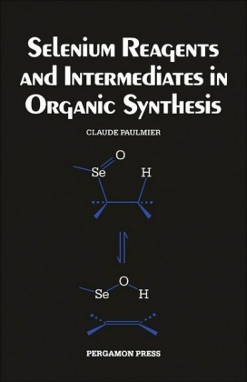 Selenium Reagents & Intermediates in Organic Synthesis