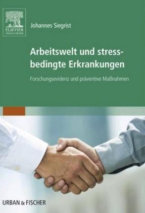Arbeitswelt und stressbedingte Erkrankungen