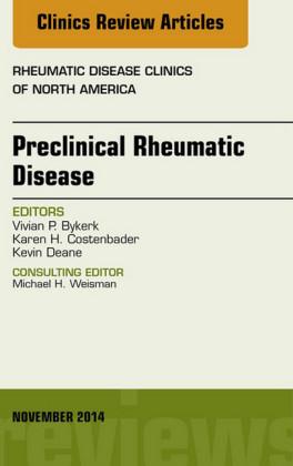 Preclinical Rheumatic Disease, An Issue of Rheumatic Disease Clinics,