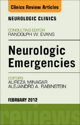 Neurologic Emergencies, An Issue of Neurologic Clinics
