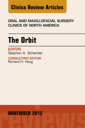 The Orbit, An Issue of Oral and Maxillofacial Surgery Clinics