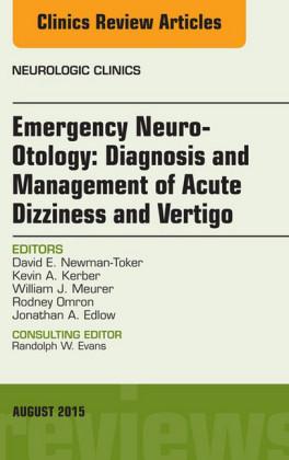 Emergency Neuro-Otology: Diagnosis and Management of Acute Dizziness and Vertigo, An Issue of Neurologic Clinics,