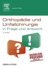 Orthopädie und Unfallchirurgie in Frage und Antwort