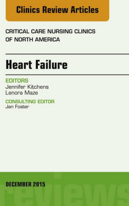 Heart Failure, An Issue of Critical Nursing Clinics,