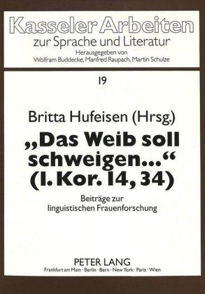 """""""Das Weib soll schweigen ..."""" (1. Kor. 14,34)"""