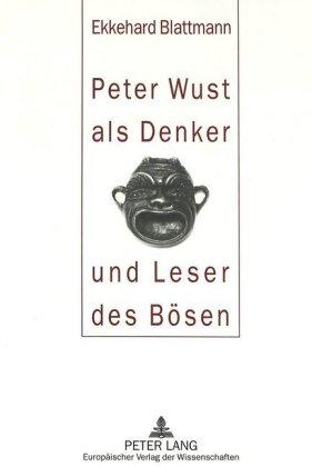 Peter Wust als Denker und Leser des Bösen