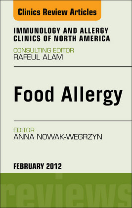 Food Allergy, An Issue of Immunology and Allergy Clinics