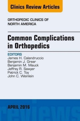 Common Complications in Orthopedics, An Issue of Orthopedic Clinics,