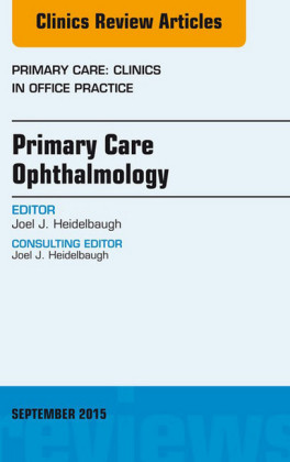 Primary Care Ophthalmology, An Issue of Primary Care: Clinics in Office Practice 42-3,