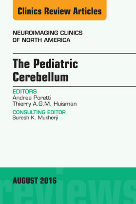 The Pediatric Cerebellum, An Issue of Neuroimaging Clinics of North America,