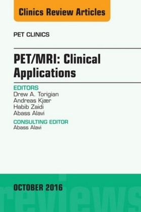 PET/MRI: Clinical Applications, An Issue of PET Clinics,