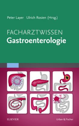 Facharztwissen Gastroenterologie