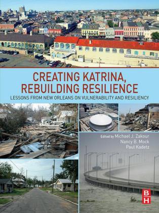 Creating Katrina, Rebuilding Resilience