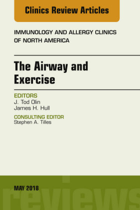 The Airway and Exercise, An Issue of Immunology and Allergy Clinics of North America, E-Book