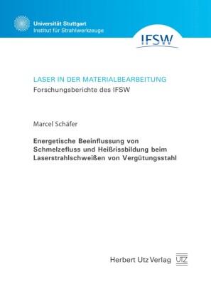 Energetische Beeinflussung von Schmelzefluss und Heißrissbildung beim Laserstrahlschweißen von Vergütungsstahl