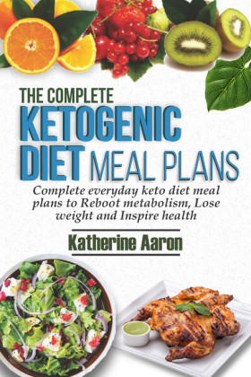 The complete Ketogenic Diet Meal Plans