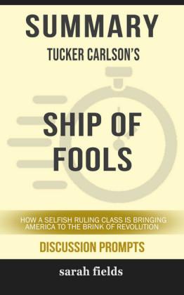 Summary: Tucker Carlson's Ship of Fools