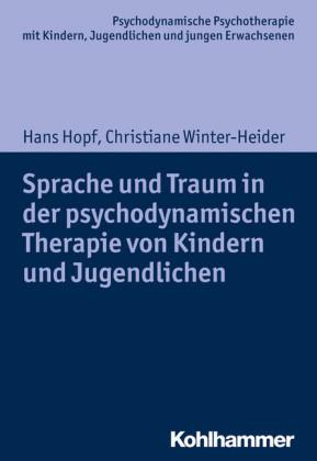Sprache und Traum in der psychodynamischen Therapie von Kindern und Jugendlichen