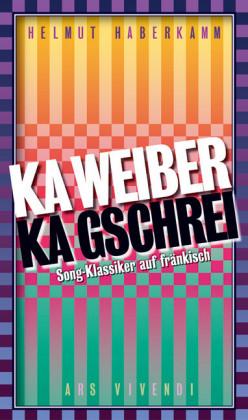 Ka Weiber, ka Gschrei (eBook)