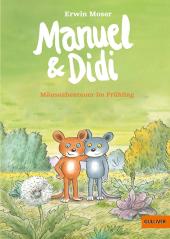 Manuel & Didi - Mäuseabenteuer im Frühling Cover
