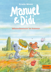 Manuel & Didi - Mäuseabenteuer im Sommer