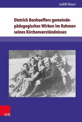 Dietrich Bonhoeffers gemeindepädagogisches Wirken im Rahmen seines Kirchenverständnisses