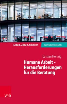 Humane Arbeit - Herausforderungen für die Beratung