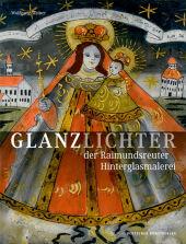 Glanzlichter der Raimundsreuter Hinterglasmalerei Cover