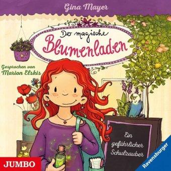 Der magische Blumenladen - Ein gefährlicher Schulzauber, 1 Audio-CD