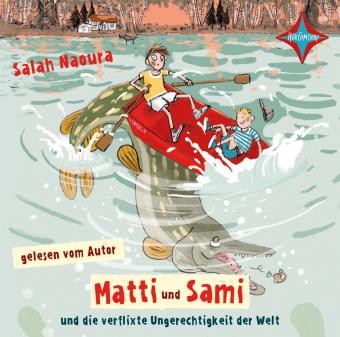 Matti und Sami und die verflixte Ungerechtigkeit der Welt, 2 Audio-CDs