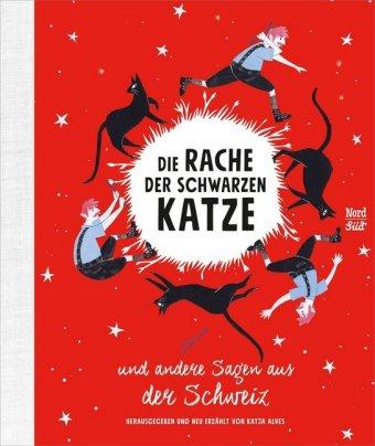 Die Rache der schwarzen Katze und andere Sagen aus der Schweiz