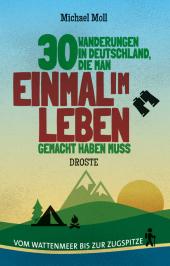30 Wanderungen in Deutschland, die man einmal im Leben gemacht haben muss