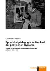Sprachheilpädagogik im Wechsel der politischen Systeme